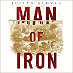 Man of Iron: Thomas Telford and the Building of Britain | Julian Glover