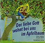 Der liebe Gott wohnt bei uns im Apfel...