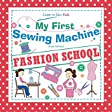 Read My First Sewing Machine: FASHION SCHOOL: Learn To Sew: Kids on-line