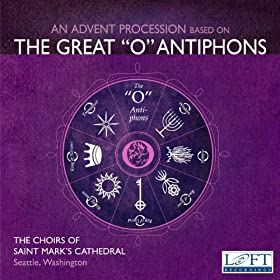 "An Advent Procession based on The Great ""O"" Antiphons"