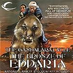 The Bronze of Eddarta: Gandalara, Book 3   Randall Garrett,Vicki Ann Heydron
