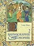 Iconographie et philosophie, tome 2 (French Edition) (2868204449) by Braun, Lucien