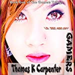Gamers: The Gamers Trilogy, Book 1 | Thomas K. Carpenter