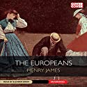 The Europeans (       UNABRIDGED) by Henry James Narrated by Eleanor Bron