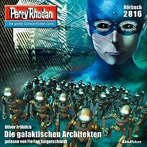Die galaktischen Architekten (Perry Rhodan 2816) Hörbuch