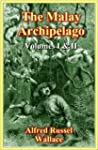 The Malay Archipelago - The Land of t...