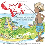 Caye Boy: Barefoot Adventures of an Island Child