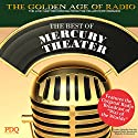 The Best of Mercury Theater with Orson Welles: The Golden Age of Radio, Old Time Radio Shows and Serials Radio/TV Program by  PDQ Audioworks Narrated by Orson Welles