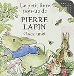Le petit livre pop-up de Pierre Lapin...