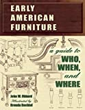 Early American Furniture: A Guide to Who, When, and Where (1574324896) by John W. Obbard