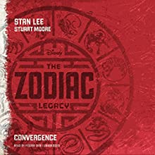 The Zodiac Legacy: Convergence: The Zodiac Legacy, Book 1 (       UNABRIDGED) by Stan Lee, Stuart Moore Narrated by Feodor Chin