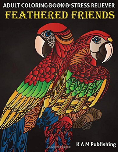 Feathered Friends: Adult Coloring Book & Stress Reliever PDF