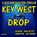 Key West Drop: Jack Marsh, Book 3 (       UNABRIDGED) by Mike Pettit Narrated by Jim Tedder