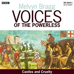 Voices of the Powerless: Castles and Cruelty: York, William the Conqueror and the Harrying of the North | [Melvyn Bragg]