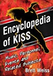Encyclopedia of KISS: Music, Personne...