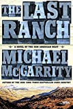 img - for The Last Ranch: A Novel of the New American West (The American West Trilogy) book / textbook / text book