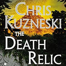The Death Relic (       UNABRIDGED) by Chris Kuzneski Narrated by Dick Hill