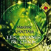 Les Arcanes du chaos (Le Cycle de l'homme et de la vérité 1) | Maxime Chattam