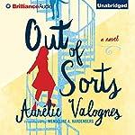 Out of Sorts | Aurélie Valognes,Wendeline A. Hardenberg - translator
