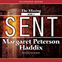 Sent: The Missing, Book 2 (       UNABRIDGED) by Margaret Peterson Haddix Narrated by Chris Sorensen