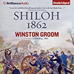 Shiloh, 1862   Winston Groom
