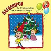 Die Christbaumdiebe / Der Schokoladennikolaus (Hatschipuh 3) | Ulrich König