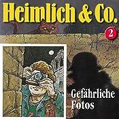 Gefährliche Fotos (Heimlich & Co. 2) | Susanne Schindler-Günther