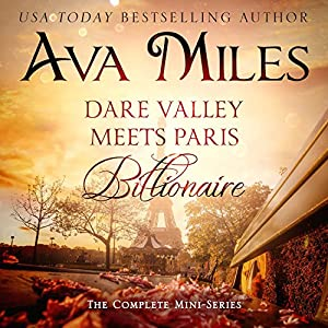 Dare Valley Meets Paris Billionaire: The Complete Mini-Series Audiobook