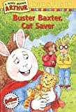 Buster Baxter, Cat Saver: A Marc Brown Arthur Chapter Book 19 (Arthur Chapter Books)