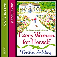 Every Woman for Herself (       UNABRIDGED) by Trisha Ashley Narrated by Julia Barrie