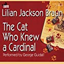The Cat Who Knew a Cardinal (       UNABRIDGED) by Lilian Jackson Braun Narrated by George Guidall