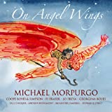On Angel Wings (w/ Coope, Boyes & Simpson) Michael Morpurgo
