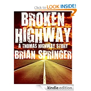 Broken Highway (A Thomas Highway Short Story) Brian Springer