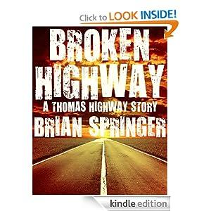 Broken Highway (A Thomas Highway Short Story) Brian Springer