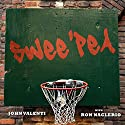 Swee'pea: The Story of Lloyd Daniels and Other Playground Basketball Legends Audiobook by John Valenti, Ron Naclerio Narrated by Mirron Willis