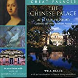 The Chinese Palace at Oranienbaum: Catherine the Great's Private Passion (Great Palaces) (1593730012) by Will Black