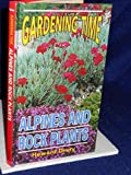 img - for Alpines and Rock Plants (Gardening Time Series) book / textbook / text book