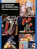 echange, troc Bruno Logan - La peinture en trompe-l'oeil : Techniques et réalisations