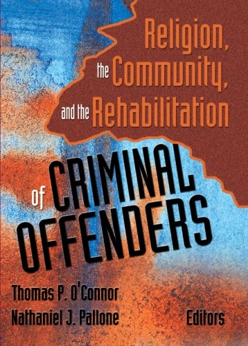 Religion, the Community, and the Rehabilitation of Criminal Offenders
