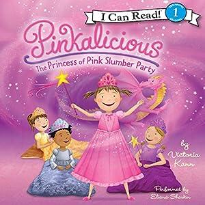 Pinkalicious: The Princess of Pink Slumber Party Audiobook