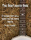 The Best Banjo Book: 25 Songs That Will Teach You The Banjo Basics (English Edition)