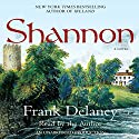 Shannon: A Novel (       UNABRIDGED) by Frank Delaney Narrated by Frank Delaney