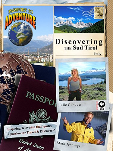 "Passport to Adventure Discovering the ""Sud Tirol, "" Italy"