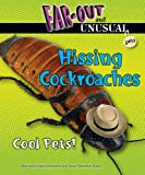 Hissing Cockroaches: Cool Pets! (Far-Out and Unusual Pets)