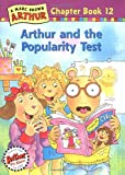 Arthur and the Popularity Test: A Marc Brown Arthur Chapter Book 12 (Marc Brown Arthur Chapter Books)