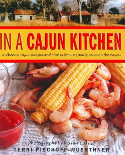 In a Cajun Kitchen: Authentic Cajun Recipes and Stories from a Family Farm on the Bayou PDF