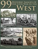 img - for 99 Historic Images of the Civil War in the West book / textbook / text book