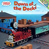 Thomas & Friends: Down at the Docks (Thomas & Friends) (Pictureback(R))
