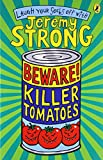 Jeremy Strong Beware! Killer Tomatoes