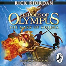 The Mark of Athena: Heroes of Olympus, Book 3 Audiobook by Rick Riordan Narrated by Joshua Swanson